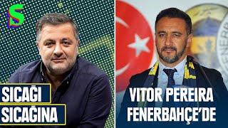 🇵🇹 Vitor Pereira Yeniden Fenerbahçe'de!   Mehmet Demirkol ile Sıcağı Sıcağına