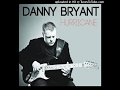 Danny bryant - All Or Nothing