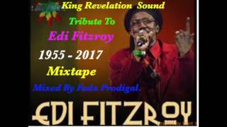 King Revelation Sound Tribute To Edi Fitzroy.