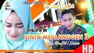 download musica PALE KTB - CINTA MEULANGGEH 3 House Sep Lagak-Lagak 3 Quality 2018