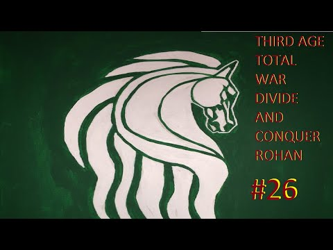 Third age total war divide and Conaquer Rohan part 26 (Lower you sound)