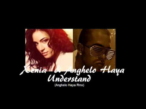 Xenia & Anghelo Haya   Understand Anghelo Haya   Rmx 2014