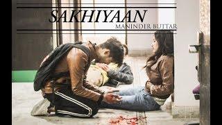 Maninder Buttar Sakhiyaan Song Full Song Mixsingh Babbu New Punjabi Songs 2019
