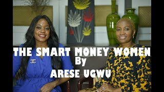 ZEZETV:  THE SMART MONEY WOMEN by ARESE UGWU