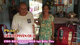 [ Phần 2] Chị Diễm & Chị Bảo Xuyên gửi 30 PHẦN QUÀ CHO BÀ CON NGHÈO tại Bến Tre l Vị Ngọt Quê Hương