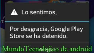 como arreglar el error de play store (la aplicacion se a detenido) android