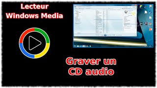 Tuto Lecteur Windows Media - Graver un CD audio