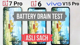 OnePlus 7 Pro vs OnePlus 6 vs Vivo V15 Pro Battery Drain Test
