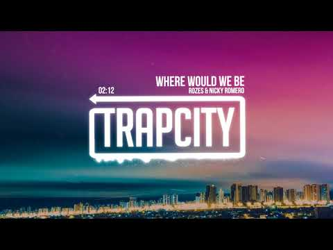ROZES & Nicky Romero - Where Would We Be (Lyrics)