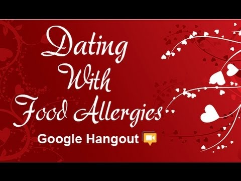Dating with Food Allergies - Google Hangout