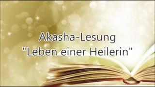 Akasha-Lesung Leben einer Heilerin