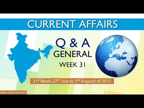 Current Affairs Q&A (General) 31st Week (27th July to 2nd Aug) of 2015
