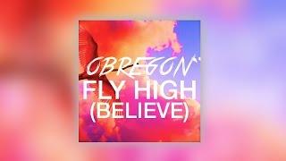 Obregon -  Fly High (Believe) (Original Mix) FREE DOWNLOAD