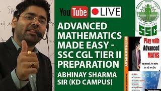 Advanced Maths for SSC CGL Tier II Made Easy By Abhinay Sharma Sir (KD Campus)