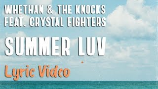 Whethan & The Knocks - Summer Luv feat. Crystal Fighters (LYRICS)