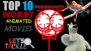 Top 10 Worst Animated Movies | Let's Tackle