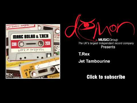 T. Rex - Jet Tambourine