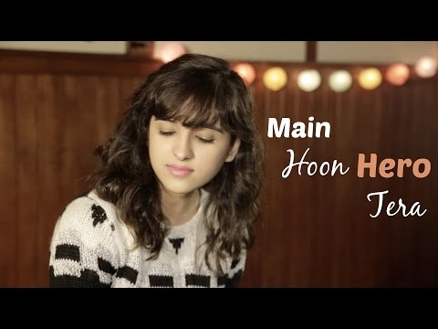 Main Hoon Hero Tera   Cover by Shirley Setia ft. Arjun Bhat   Hero   (Salman Khan, Armaan Malik)