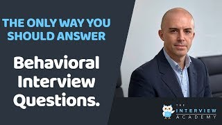 The Best Ways To Answer Behavioral Interview Questions / Competency Job Interview Questions