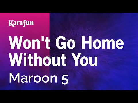 Karaoke Won't Go Home Without You - Maroon 5 *