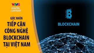 Tiếp cận công nghệ Blockchain tại Việt Nam
