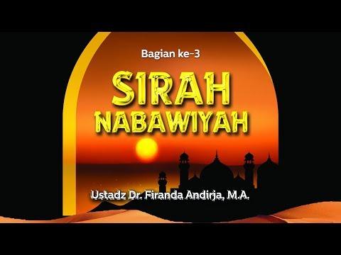 Ceramah Agama: Sirah Nabawiyah (Bagian ke-3) - (Ustadz Dr. Firanda Andirja, M.A.)