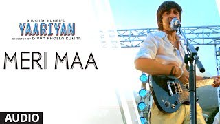 download lagu Meri Maa Full Song   Yaariyan  Himansh gratis