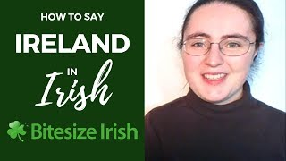 How to say Ireland in Irish
