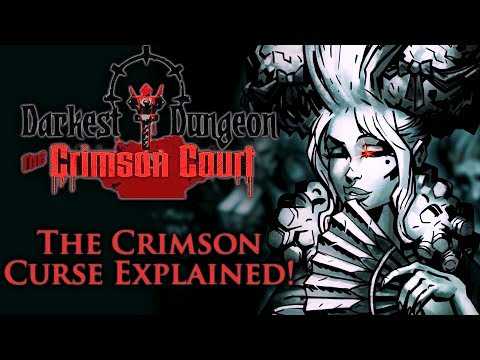 Darkest Dungeon - Crimson Court DLC: The Crimson Curse Explained!