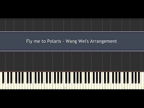 Fly Me To Polaris - Wang Wei's Arrangement (piano Tutorial) video