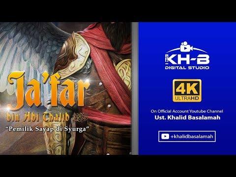 Sirah Sahabat ke 28 - Ja'far bin Abi Tholib Radhiallahu'anhu