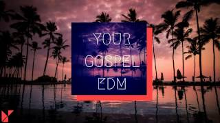 Baixar your GOSPEL edm 2017 #3 Deep House Mix (Best Christian EDM Remixes in the Mix)