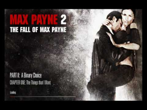 Max Payne 2  - Part 2 / Chapter 1 - The Things that I Want