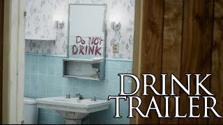 DRINK - Official Trailer
