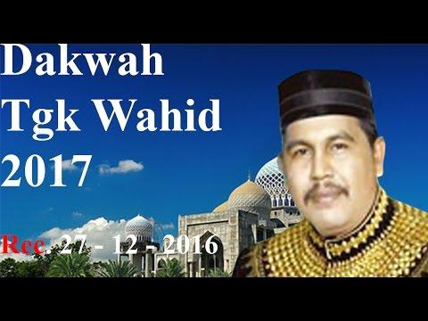 Dakwah Aceh Terbaru 2017 Tgk Wahed  (Cewek Arab, Ci.. Poh Long Kwkwkw)