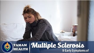 9 Early Symptoms of Multiple Sclerosis