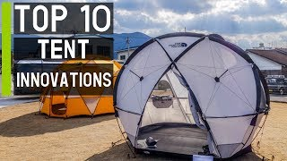 Top 10 Amazing Tent Innovations in 2019