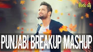 Punjabi Breakup Mashup  Nonstop Dj Remix Songs 201