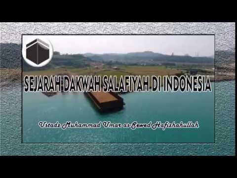 Sejarah Dakwah Salafiyah Di Indonesia (ii) - Ustadz Muhammad Umar As-sewed Hafizhahullah