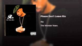 Watch Rio Please Dont Leave Rio video