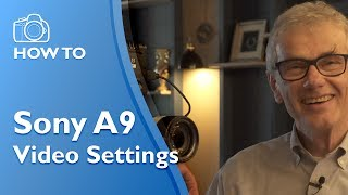 Sony A9 Best Video Settings