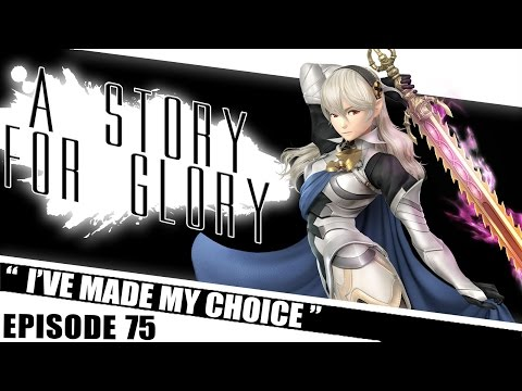 I've Made My Choice! – A STORY FOR GLORY #75