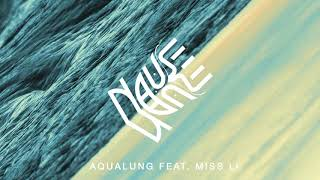 Nause - Aqualung (feat Miss Li) - Audio Video