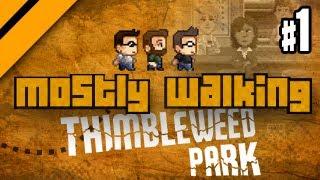 Mostly Walking - Thimbleweed Park P1