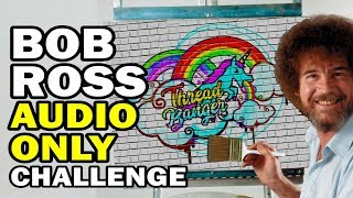 🎨 Bob Ross *AUDIO ONLY Challenge - Man vs Corinne Vs Art
