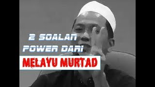 Download Lagu 2 Soalan Power Dari Melayu Murtad ! Gratis STAFABAND
