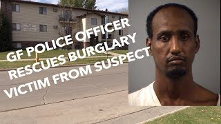 Grand Forks Police Officer Rescues Burglary Victim From Suspect