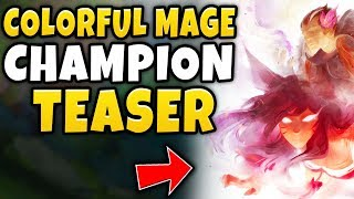 """NEW CHAMPION """"COLORFUL MAGE"""" TEASER REVEALED! WHAT DOES THIS MEAN RIOT?!? - League of Legends"""