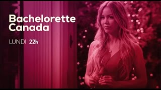 Bachelorette Canada   lundi 22h