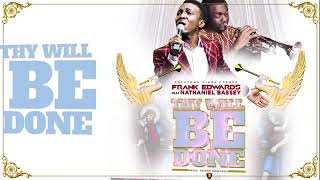 Frank Edwards   Thy Will Be Done feat Nathaniel Bassey video